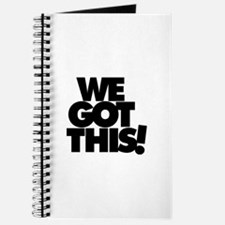 We Got This! - Journal