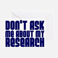 """""""Don't Ask.. Research"""" Greeting Card"""