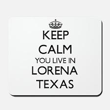 Keep calm you live in Lorena Texas Mousepad