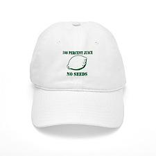 Juice No Seeds Baseball Cap