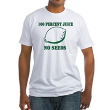 Juice No Seeds Shirt