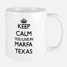 Keep calm you live in Marfa Texas Mugs