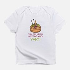 TOO MUCH YARN Infant T-Shirt