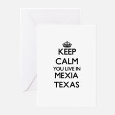 Keep calm you live in Mexia Texas Greeting Cards