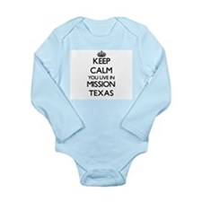 Keep calm you live in Mission Texas Body Suit