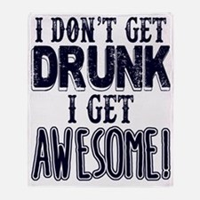 I Don't Get Drunk, Awesome Throw Blanket