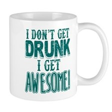 I Don't Get Drunk, Awesome Mugs