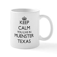 Keep calm you live in Muenster Texas Mugs