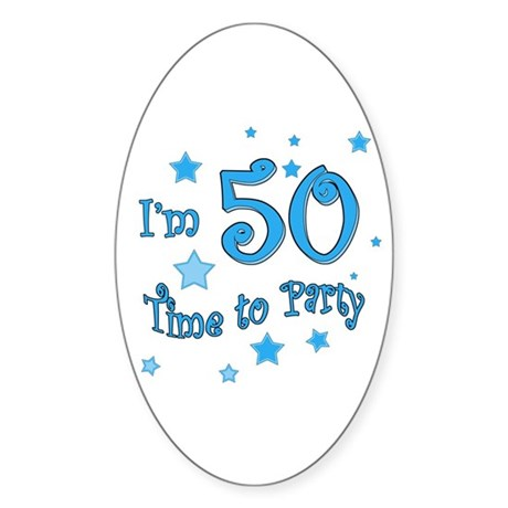 I'm 50 time to party Oval Sticker
