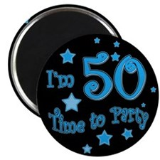 I'm 50 time to party Magnet