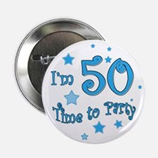 I'm 50 time to party Button