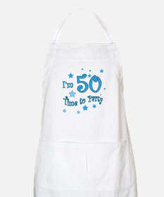 I'm 50 time to party BBQ Apron