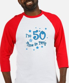 I'm 50 time to party Baseball Jersey