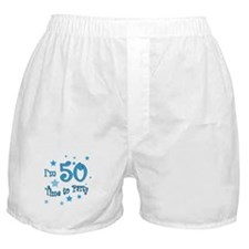 I'm 50 time to party Boxer Shorts