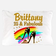 FASHIONABLE 25TH Pillow Case
