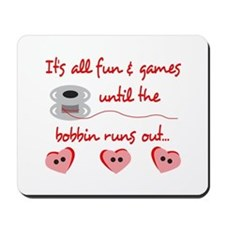 ALL FUN AND GAMES Mousepad