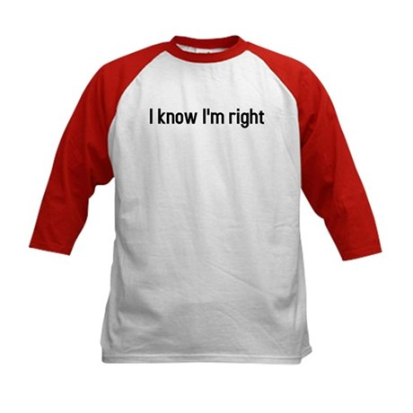 I know Im right Kids Baseball Jersey