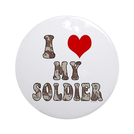 I Love (heart) My Soldier Ornament (Round)