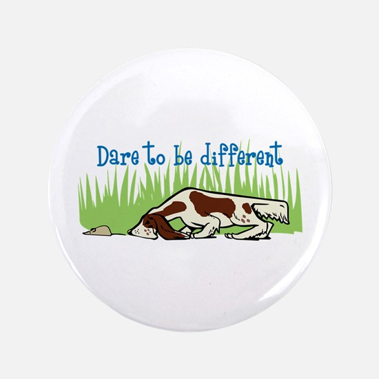 "DARE TO BE DIFFERENT 3.5"" Button"