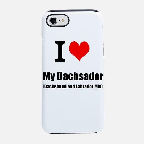 I Love My Dachsador Iphone 7 Tough Case