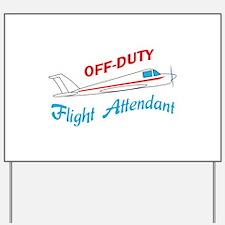 OFF DUTY FLIGHT ATTENDANT Yard Sign