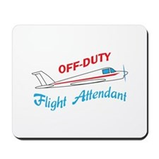 OFF DUTY FLIGHT ATTENDANT Mousepad