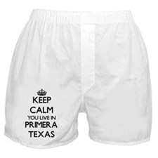 Keep calm you live in Primera Texas Boxer Shorts