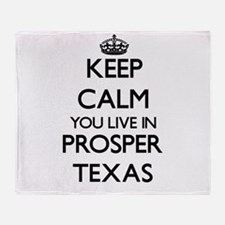 Keep calm you live in Prosper Texas Throw Blanket