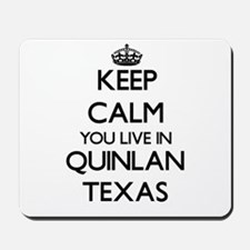 Keep calm you live in Quinlan Texas Mousepad
