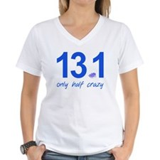 13.1 Only Half Crazy Shirt