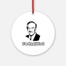 Ron Paul 2008: I'm Paulitical Ornament (Round)