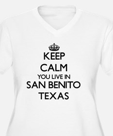 Keep calm you live in San Benito Plus Size T-Shirt
