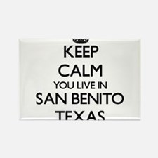 Keep calm you live in San Benito Texas Magnets