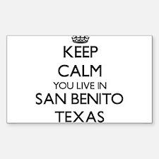 Keep calm you live in San Benito Texas Decal