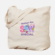 MOTHERS ARE SEW SPECIAL Tote Bag