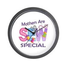 MOTHERS ARE SEW SPECIAL Wall Clock