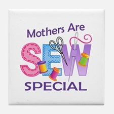 MOTHERS ARE SEW SPECIAL Tile Coaster