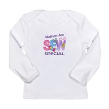 MOTHERS ARE SEW SPECIAL Long Sleeve T-Shirt
