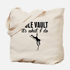 Pole Vault Its What I Do Tote Bag