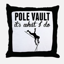 Pole Vault Its What I Do Throw Pillow