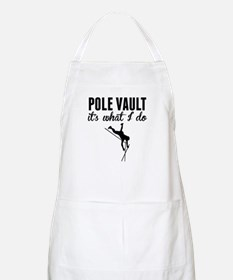 Pole Vault Its What I Do Apron