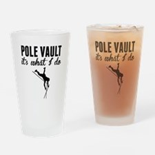 Pole Vault Its What I Do Drinking Glass