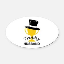 TROPHY HUSBAND Oval Car Magnet
