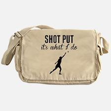 Shot Put Its What I Do Messenger Bag