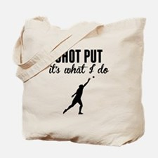 Shot Put Its What I Do Tote Bag