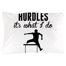 Hurdles Its What I Do Pillow Case