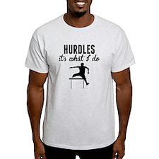 Hurdles Its What I Do T-Shirt