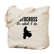 Motocross Its What I Do Tote Bag