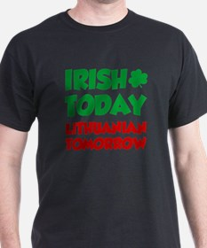 Irish Today Lithuanian Tomorrow T-Shirt