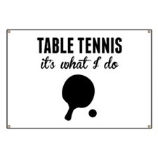 Table Tennis Its What I Do Banner